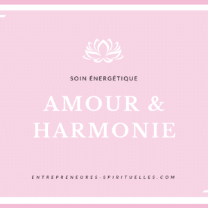 Soin Energétique Amour & Harmonie