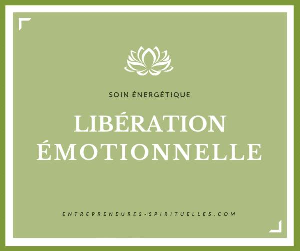 Soin Energétique Libération Emotionnelle